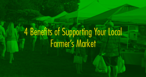 Benefits of Supporting Your Local Farmer's Market